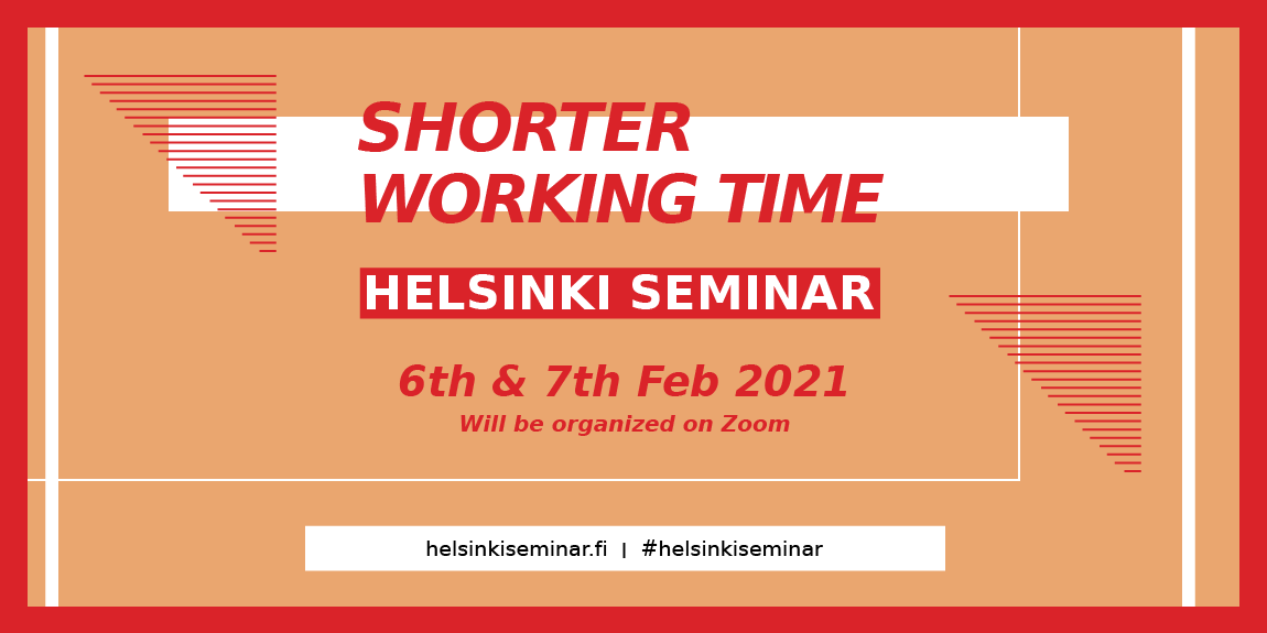 Banner: Shorter Working Time - Helsinki Seminar will be organized on Zoom on 6th & 7th February 2021.